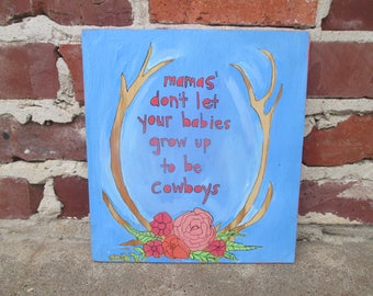 Willie Nelson and Waylon Jennings lyrics painting on salvaged wood, mamas don't let your babies grow up to be cowboys, Waylon Jennings art