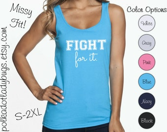 Fight For It Custom Tank Top Work Out Clothes Color Options