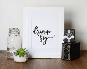 Printable Art, Inspirational Art, Motivational Art, Black & White Art, Dream Big Art