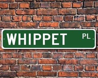 Whippet, Whippet Sign, Whippet Lover, Custom Street Sign,Quality Metal Sign, Dog owner sign, Dog Lover gift, Gift for dog owner friend