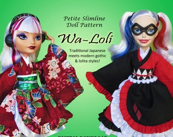 Wa-Loli Dress Doll clothes pattern for Petite Slimline Fashion Doll: DC Girls, High, Monster, Ever After, Dal, Obitsu & Super Hero