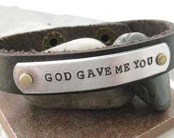 God Gave Me You Bracelet, Leather Cuff Bracelet, God Gave Me You Cuff, choose your own quote and cuff color