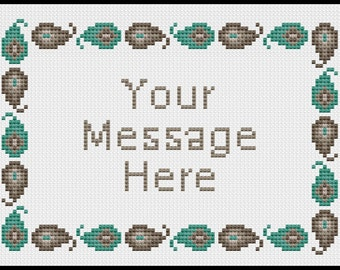 Your Message Here Paisley border cross stitch pattern .pdf. rust, teal, brown