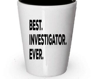 Investigators  Shot Glass, Best Investigators Ever, Investigators gift, Gift for Investigators , Birthday Gift, Christmas Present