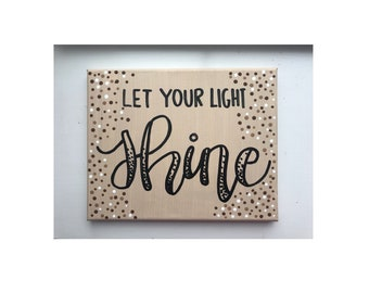 Let Your Light Shine - Inspirational Canvas