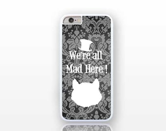We're all mad here Cheshire cat iPhone 7 case-iPhone 7 Plus-iPhone 6/6S case-iPhone 4/4S-iPhone 5/5S -Galaxy S7-Huawei P9-Natura Picta-NP053