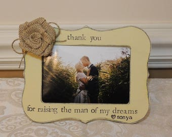 personalized mother of groom Gift Thank you for raising the man of my dreams Frame custom wedding picture frame rustic home decor