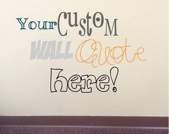 Create your own Custom Vinyl Wall Quote Decal!