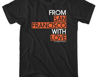 From San Francisco With Love T-shirt - Men and Unisex - XS S M L XL 2x 3x 4x - San Francisco Shirt - 4 Colors