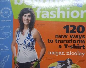 Beyond Fashion 120 New Ways to Transform a T Shirt
