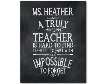 Personalized teacher appreciation gift - A truly amazing teacher is hard to find difficult to part with and impossible to forget PRINT