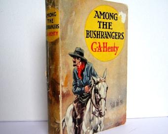 Among The Bushrangers by GA Henty c.1929