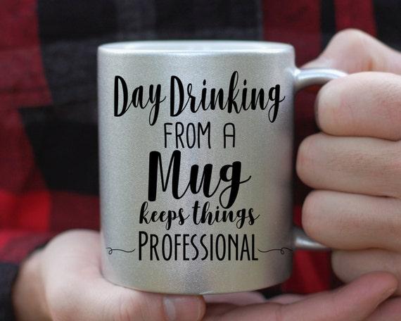 Day Drinking From A Mug Keeps Things Professional SIlver Mug, Funny Mug, Quote Mug, This Might Be Vodka, This Might Be Whiskey, Office Gift