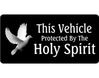 This Vehicle Protected By The Holy Spirit Photo License Plate - LPO453