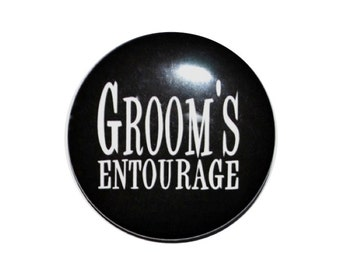 Groom's Entourage, team groom, bachelor party, stag party 2 1/4 inch pinback button