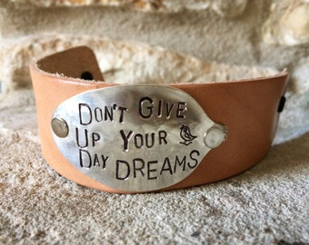 Don't Give Up Your Day Dreams, Leather Cuff Bracelet, Hand Stamped Spoon
