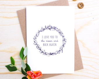 I Love You to the Moon and Back Card  - Romantic Card - Hand Illustrated Card - Valentine's Card - Anniversary Card - Card for Him/Her