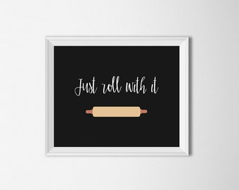 Just Roll With It, kitchen Printable, rolling pin wall art, motivational Kitchen art, kitchen decor, calligraphy print, baking printable