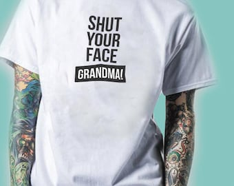 Shut Your Face Grandma Impractical Jokers TV Show Inspired. Male and Female T-shirt