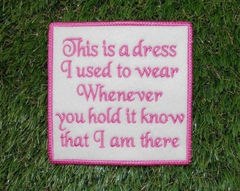 """4"""" Memory Patch, Embroidered to order, any wording can be done and any colours. This is a dress i used to wear. Nan grandma mom mum"""