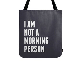 I am not a morning person tote bag I am not a morning person bag typography tote bag canvas tote bag shopping bag shopping canvas bag