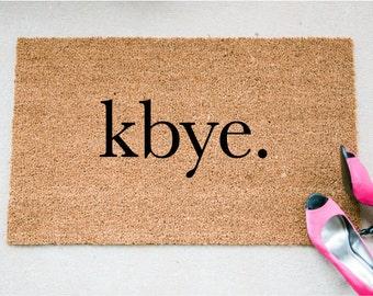 kbye Doormat - Welcome Mat -  Unique Doormat - Doormats - Doormat Humor - Funny Doormat - Cheeky Doormat - Funny Mat - Funny Rug - Cute Mat