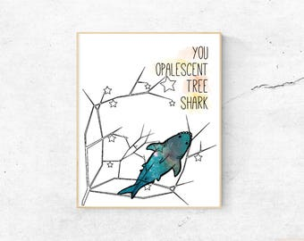 Leslie Knope Compliment Quote: Opalescent Tree Shark Print (DIGITAL DOWNLOAD)