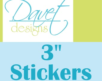 104 Custom Glossy Waterproof Stickers Labels Seals for your business/ event- 3 inch round or square - any size/ shape available