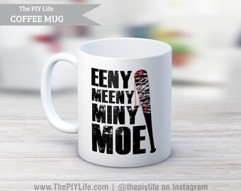 11 oz. Coffee Mug | Eeny Meeny Miny Moe Coffee or Tea Mug