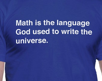 Math is the Language God Used to Write the Universe T-Shirt