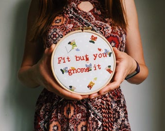 Fit But You Gnome It Funny Pun Home Decor Couple Anniversary Gift Embroidery Hoop