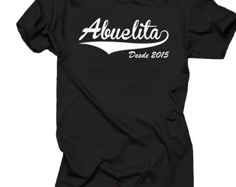 Gift For Grandmother T-Shirt Abuelita Desde 2015 Tee Shirt Gift For Grandma