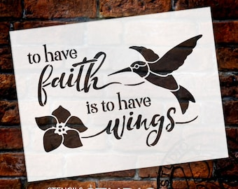 To Have Faith Is To Have Wings - Hummingbird - Word Art Stencil - Select Size - STCL1678 - by StudioR12