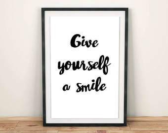 Give yourself a smile quote PRINTABLE wall art, Printable positive quotes, Instant download smile quote
