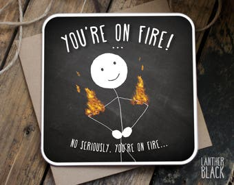 Funny well done card / You're on fire / Funny congratulations card / Well done card / Congrats / SM35