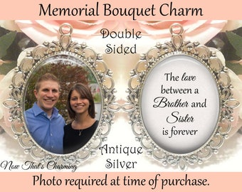 SALE! Double-Sided Memorial Bouquet Charm - Personalized with Photo - The love between a brother and sister- Cyber Monday