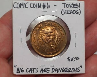 Vintage Gag Coin - Comic Coin 6 - Big Cats are Dangerous but - Token, Exonumia, Joke Gift, Dad Gift, Adult item