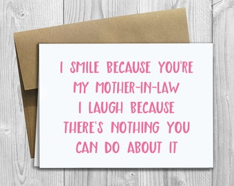 PRINTED I Smile Because You're My Mother-in-Law 5x7 Greeting Card - Funny Love, Birthday, Friendship Notecard
