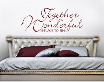 Bedroom Decor Romantic Wall Decal - Bedroom Wall Decor Decal - Romantic Bedroom Wall Decal - Together is a Wonderful Place to Be