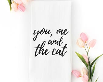 You Me and the Cat Tea Towel, Kitchen Decor, Crazy Cat Lady Gift, Couples Gift, Cat Lover, Cat Kitchen Towel, Cat Dish Towel, Funny Cat