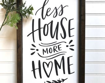 Less House More Home | Painted Wood Sign  | Wood Sign | Farmhouse Sign | Home Wood Signs | Home & Living