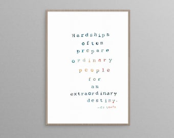 """Handlettered Wall Art Print C.S. Lewis quote """"Hardships often prepare ordinary people for an extraordinary destiny"""""""