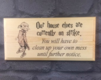 House Elves On Duty Plaque / Sign / Gift - Harry Potter Dobby House 494