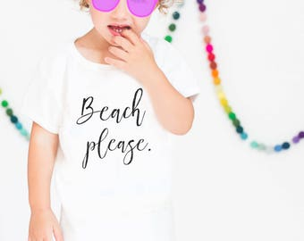Graphic Shirt, Funny Kids Shirt, Kids Shirt, Beach Please, Baby Infant Bodysuit, Funny Kids Shirts, Kids Summer Shirt, Last day of school
