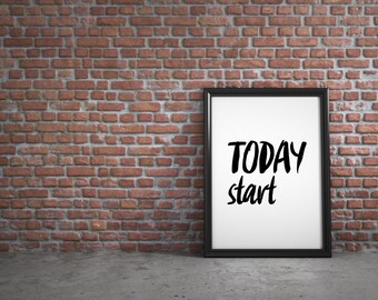 Start Today Print, Motivational Poster, Typography Print, Inspirational Quote, Nursery Wall Print,Office Decor,Workout,Fitness