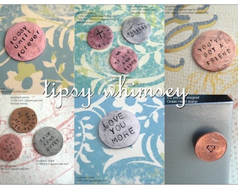 Penny Charm for your Pocket .. Includes 4 words.. hammered penny with custom phrase, date, name stamped. a special touch piece .. I LOVE YOU
