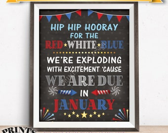 4th of July Pregnancy Announcement Sign, Red White and Blue We are Due in JANUARY Dated PRINTABLE Chalkboard Style Baby Reveal Sign <ID>