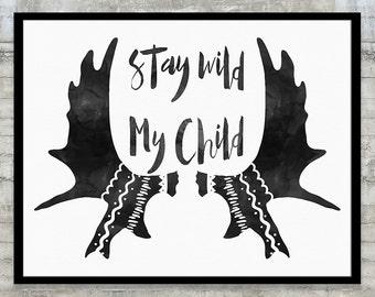 Moose Decor, Moose Antler, Moose Baby, Moose Art, Stay Wild My Child Art Print-it-yourself Poster Wall Art, Native Woodland Nursery Art