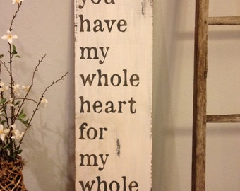 you have my whole heart for my whole life, wood sign, vintage style, wedding gift, anniversary gift
