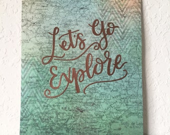 Let's Go Explore // Hand Lettered Sign // Embossed Map Paper // Wall Decor // Hand Lettered Quote on Paper